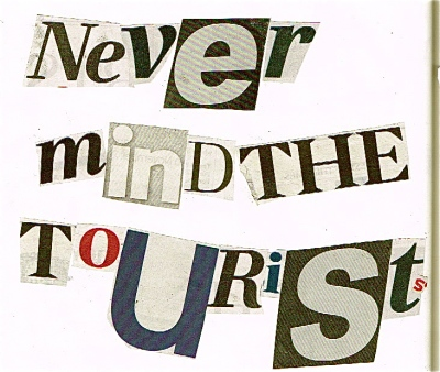 Never Mind The Tourists