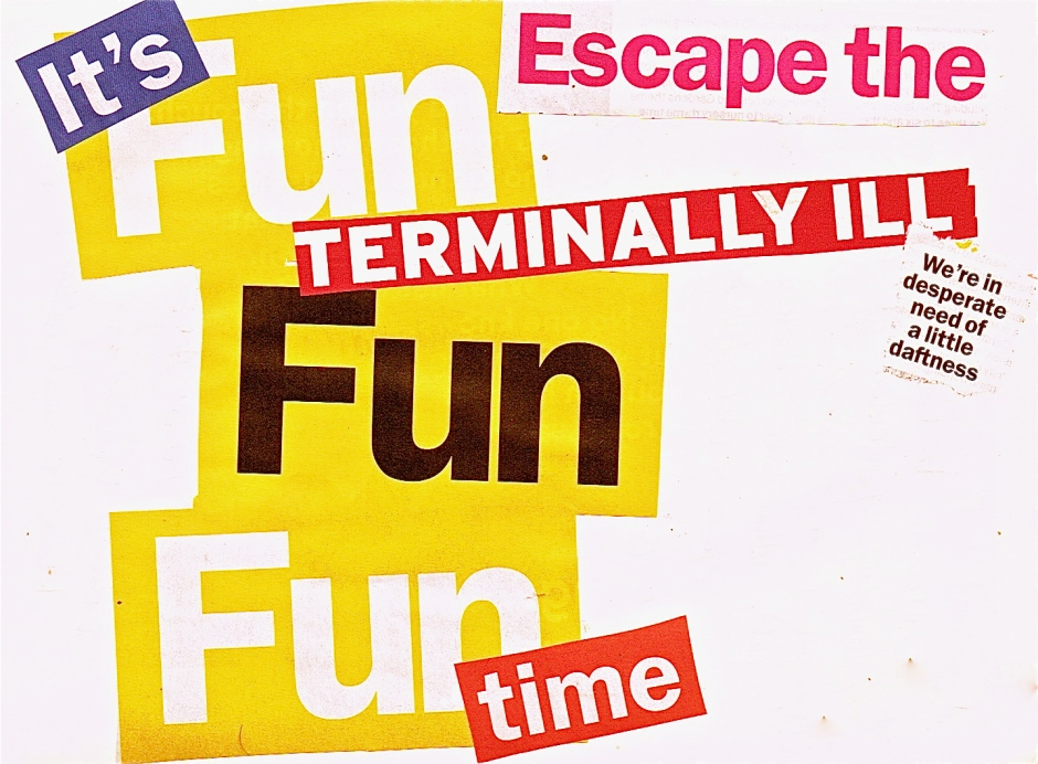 It's Fun To Escape the Terminally Ill